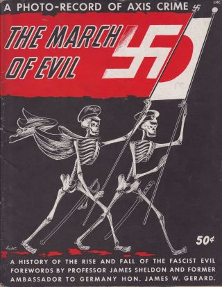 The March of Evil: A History of the Rise and Fall of the Fascist Evil. A. R. Lerner