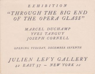 "Exhibition ""Through the Big End of the Opera Glass"": Marcel Duchamp, Yves Tanguy, Joseph Cornell...."