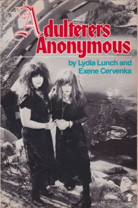 Adulterers Anonymous. Lydia Lunch, Exene Cervenka