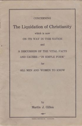Concerning the Liquidation of Christianity which is now on its way in this nation and a...