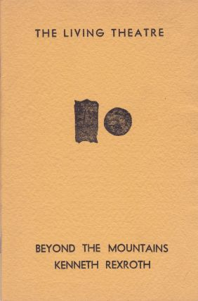 Beyond the Mountains. The Living Theatre, Kenneth Rexroth