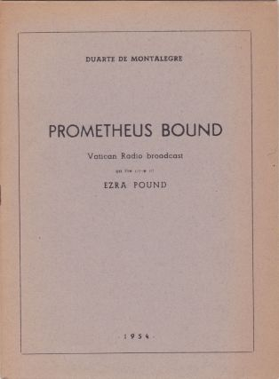 Prometheus Bound: Vatican Radio broadcast on the case of Ezra Pound. Ezra Pound, Duarte de...