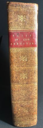 The Doctrine of Life-Annuities and Assurances, Analytically Investigated and Explained. Together...