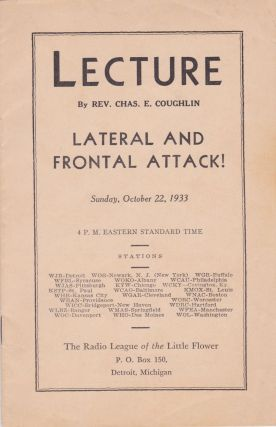 Lecture by Rev. Chas. E. Coughlin: Lateral and Frontal Attack!, Sunday, October 22, 1933. Rev....