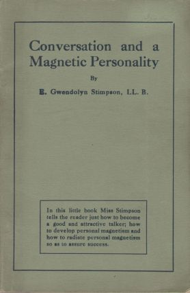 Conversation and a Magnetic Personality. E. Gwendolyn Stimpson