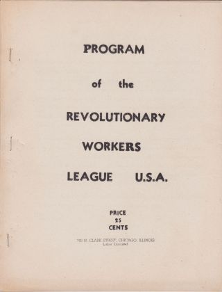 Program of the Revolutionary Workers League U.S.A. Revolutionary Workers League U. S. A