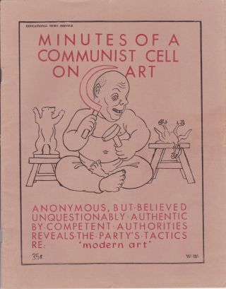 Minutes of a Communist Cell on Art: Anonymous, but Believed Unquestionably Authentic by Competent...