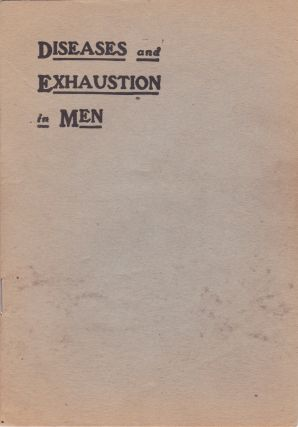 A Treatise on the Ideal Treatment of Nervous Diseases and Exhaustion in Men by Absorption
