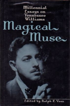 Millennial Essays on Tennessee Williams. Ralph F. Voss