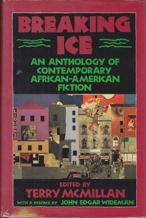 Breaking Ice: An Anthology of Contemporary African-American Fiction. Terry McMillan