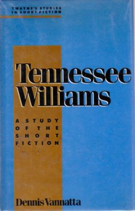 Tennessee Williams: A Study of the Short Fiction. Dennis Vannatta