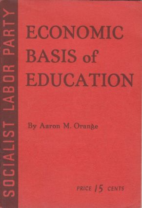 Economic Basis of Education. Aaron M. Orange