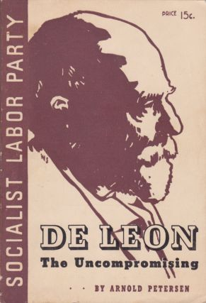 De Leon: The Uncompromising. Arnold Petersen