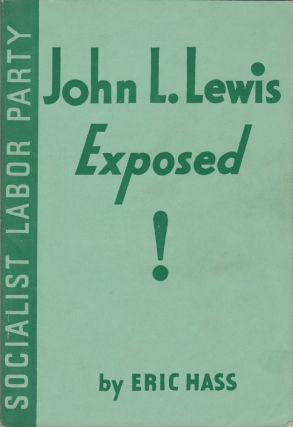 John L. Lewis Exposed! Eric Hass