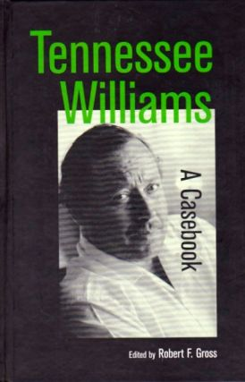 Tennessee Williams: A Casebook. Robert F. Gross