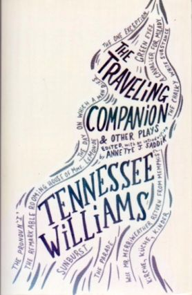 The Traveling Companion and Other Plays: Tennessee Williams. Annette J. Saddik