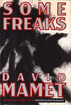 Some Freaks. David Mamet