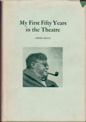 My First Fifty Years in the Theatre. Owen Davis