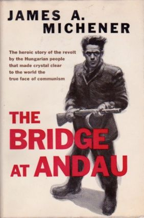 The Bridge at Andau. James Michener.