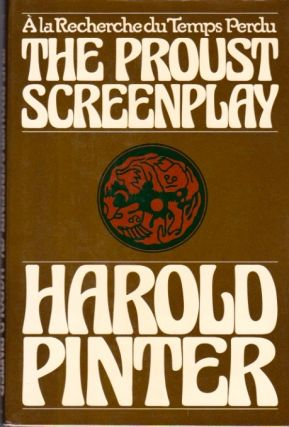 The Proust Screenplay. Harold Pinter.