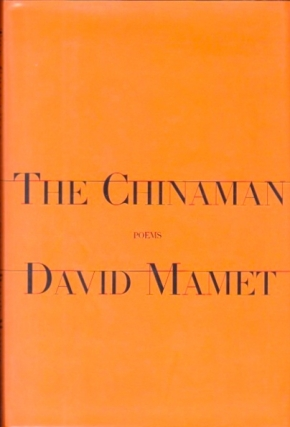 The Chinaman: Poems. David Mamet