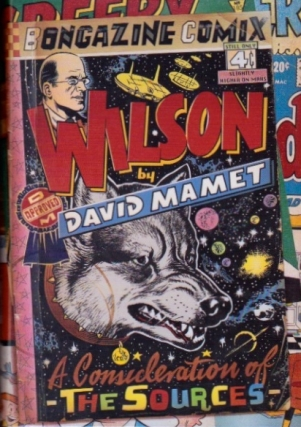 Wilson: A Consideration of the Sources. David Mamet
