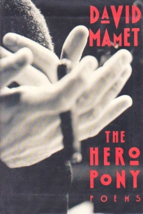 The Hero Pony. David Mamet