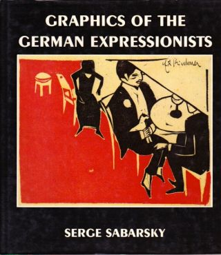 Graphics of the German Expressionists. Serge Sabarsky