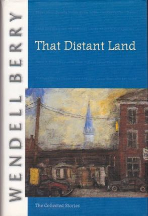 That Distant Land. Wendell Berry.