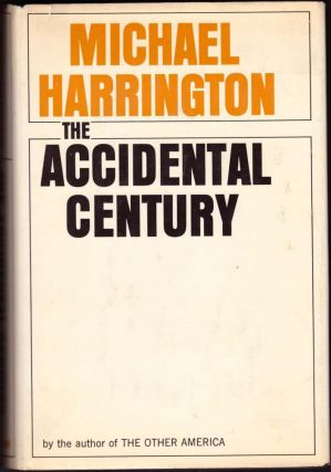 The Accidental Century. Michael Harrington