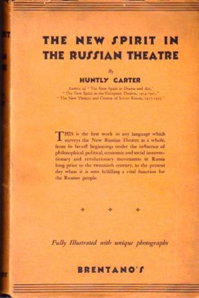 The New Spirit in the Russian Theatre 1917-28. And a Sketch of the Russian Kinema and Radio...