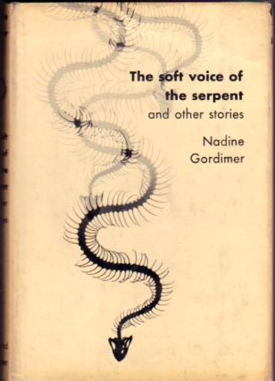 The Soft Voice of the Serpent and Other Stories. Nadine Gordimer.