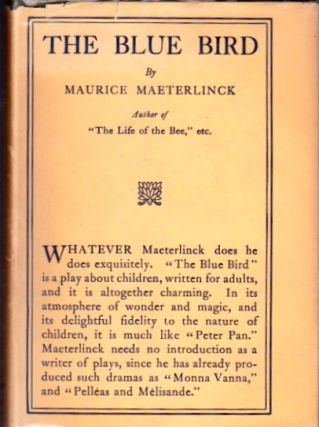 The Blue Bird; A Fairy Play in Six Acts. Maurice Maeterlinck