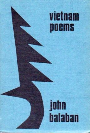 Vietnam Poems. John Balaban.