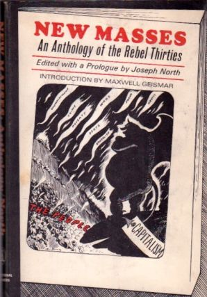 New Masses: An Anthology of the Rebel Thirties. Joseph North