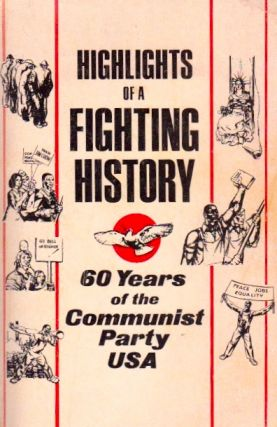 Highlights of a Fighting History: 60 Years of the Communist Party USA. Communist Party USA.