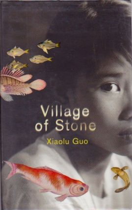 Village of Stone. Xiaolu Guo.