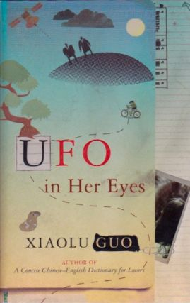 UFO in Her Eyes. Xiaolu Guo.