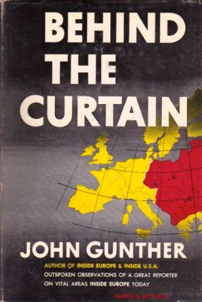 Behind the Curtain. John Gunther