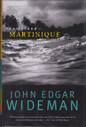 The Island Martinique. John Edgar Wideman