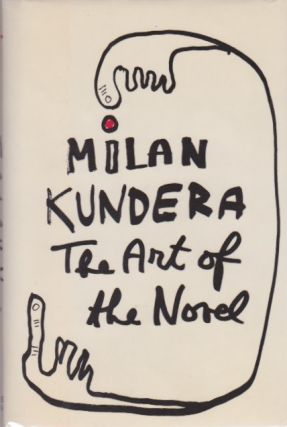 The Art of the Novel. Milan Kundera