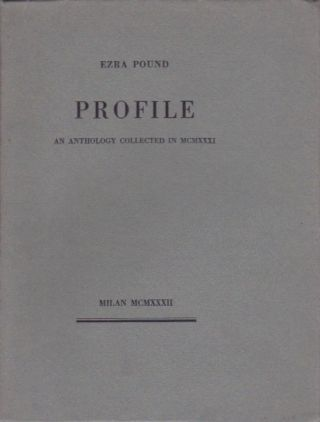 Profile: An Anthology Collected in MCMXXXI. Ezra Pound.