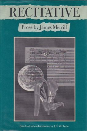 Recitative: Prose by James Merrill. J. D. McClatchy