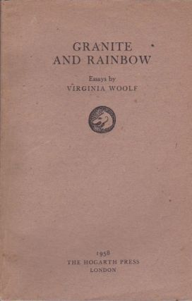 Granite and Rainbow. Virginia Woolf.