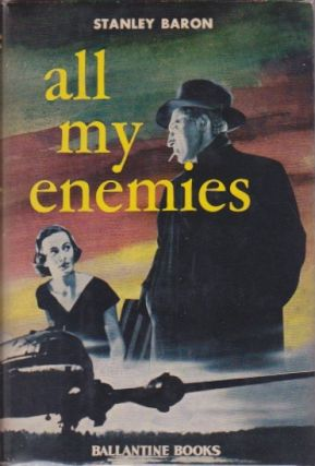 All My Enemies. Stanley Baron