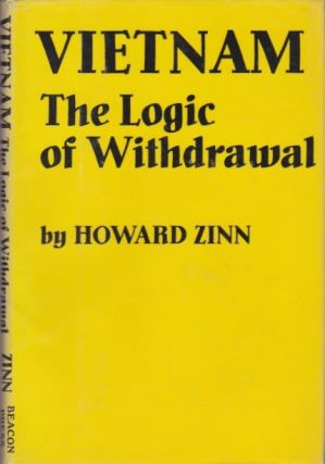 Vietnam: The Logic of Withdrawal. Howard Zinn.