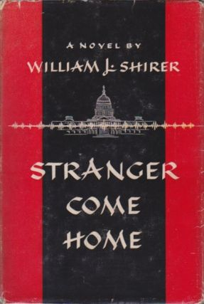 Stranger Come Home. William L. Shirer.