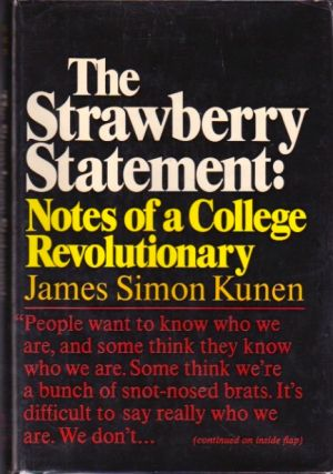The Strawberry Statement: Notes of College Revolutionary. James Simon Kunen
