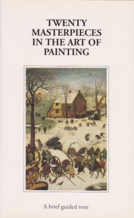 Twenty Masterpieces in the Art of Painting: A brief guided tour. Royal Museums of Fine Arts of...