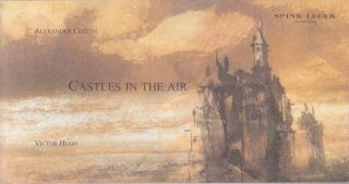 Castles in the Air: Drawings by Alexander Cozens and Victor Hugo. Spink-Leger Pictures